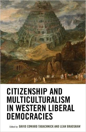 Citizenship and Multiculturalism in Western Liberal Democracies (Honor and Obligation in Liberal Society