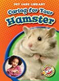 Caring for Your Hamster (Blastoff! Readers: Pet Care Library) (Blastoff Readers. Level 4)