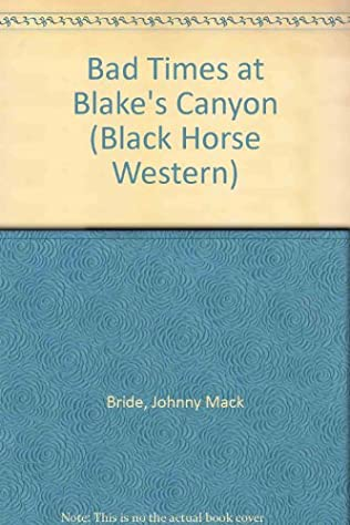book cover of Bad Times at Blake\'s Canyon