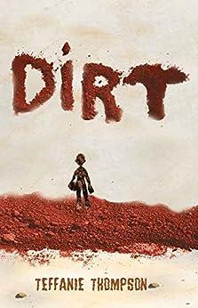 Dirt by [Thompson, Teffanie]