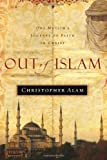 Out of Islam, Christopher Alam, 1591858909