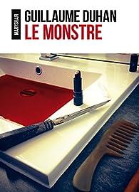 Le Monstre par Guillaume Duhan