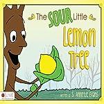 The Sour Little Lemon Tree  | S. Annetje Evans