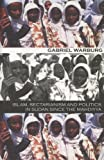 Islam Sectarianism and Politics in Sudan : Since the Mahdiyya, Warburg, Gabriel, 0299182940