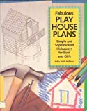 Fabulous Play House Plans, Kathy S. Anthenat, 1558702830