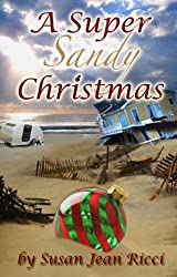 A Super Sandy Christmas (Susan Jean Ricci's Christmas Shorts Book 1)