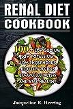RENAL DIET COOKBOOK: 100+ Low Sodium, Low