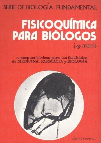 Fisicoquímica Para Biólogos. Serie De Biología Fundamental ...