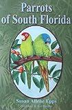 Parrots of South Florida, Susan Allene Epps, 1561644013