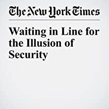 Waiting in Line for the Illusion of Security Other by Sendhil Mullainathan, Richard H. Thaler Narrated by Kristi Burns