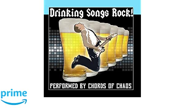 Chords Of Chaos Drinking Songs Rock Amazon Music