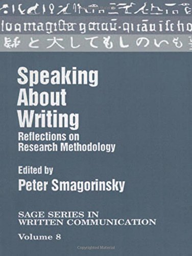 Speaking About Writing: Reflections on Research Methodology (SAGE Series on Written Communication)