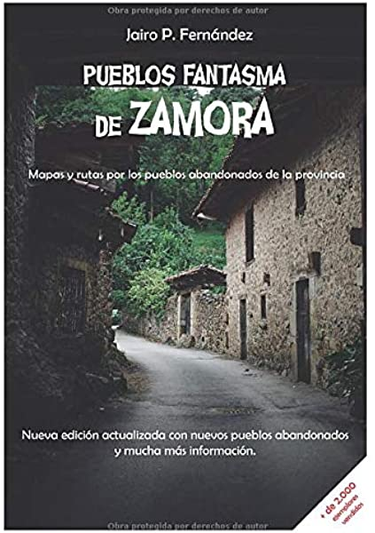 Pueblos Fantasma de Zamora: Mapas y rutas por los pueblos abandonados de la provincia: Amazon.es: Prieto Fernández, Jairo: Libros