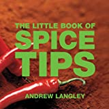 The Little Book of Spice Tips, Andrew Langley, 1904573487