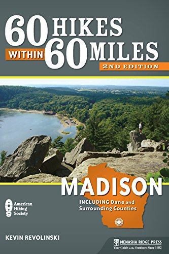 Ridge Madison (60 Hikes Within 60 Miles: Madison: Including Dane and Surrounding Counties)
