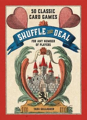 50 Classic Card Games for Any Number of Players Shuffle and Deal (Hardback) - Common ebook