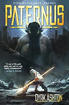 Paternus: Rise of Gods by Dyrk Ashton fantasy book reviews