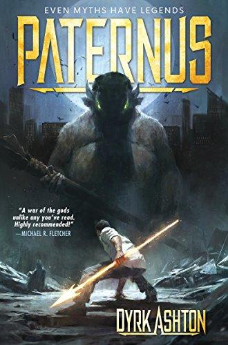 Paternus: Rise of Gods (The Paternus Trilogy Book 1) by [Ashton, Dyrk]