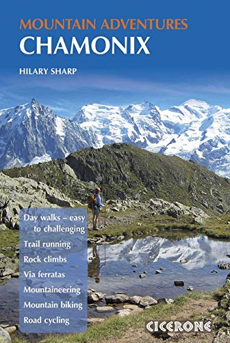 Read Online Chamonix Mountain Adventures (Cicerone Mountain Guide) pdf epub