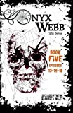 img - for Onyx Webb: Book Five: Episodes 13, 14 & 15 book / textbook / text book