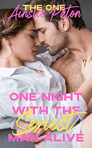 One Night With The Sexiest Man Alive by Ainslie Paton