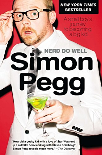 Nerd Do Well: A Small Boy's Journey to Becoming a Big Kid (Best Of Simon Pegg)