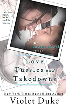 Love, Tussles, and Takedowns (Cactus Creek Book 3) by [Duke, Violet]