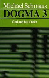 Dogma: God and His Christ v. 3