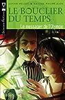 Le Bouclier du temps, tome 1 : Le messager de l'Olympe par Heliot