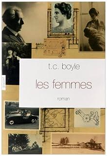 Les femmes : roman, Boyle, Thomas Coraghessan