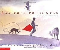 Las Tres Preguntas/The Three Questions