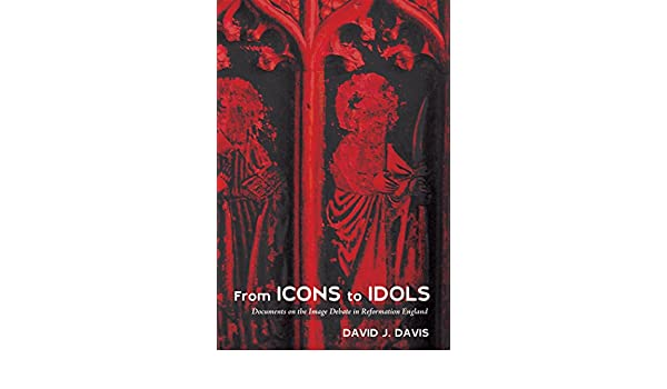8e0876dfada2b From icons to idols documents on the image debate in reformation jpg  600x350 Reformation icons