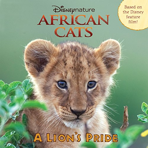 African Cats: A Lion's Pride (Disney Picture Book (eBook))
