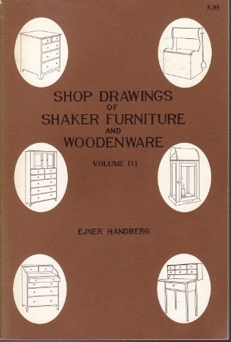 Shop Drawings of Shaker Furniture and Woodenware, Volume III