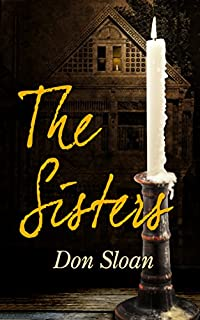 The Sisters: A Mystery Of Good And Evil, Horror And Suspense by Don Sloan ebook deal