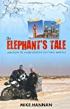 The Elephant s Tale: London to Vladivostok on two wheels