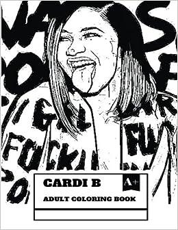 Cardi B Adult Coloring Book Instagram Star And American Rapper Beautiful Ex Stripper Female Power Inspired Books