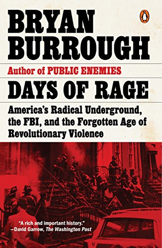 (Days of Rage: America's Radical Underground, the FBI, and the Forgotten Age of Revolutionary Violence)