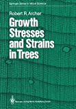 Growth Stresses and Strains in Trees, Archer, Robert R., 3662025132