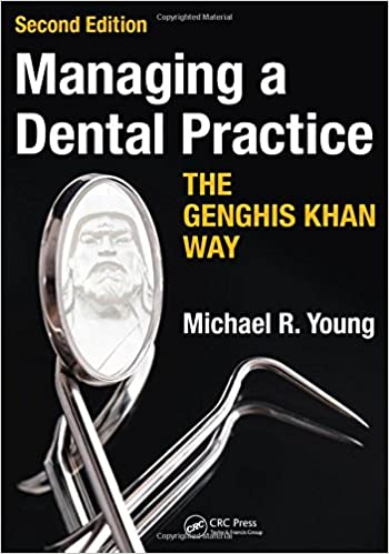 Managing A Dental Practice The Genghis Khan Way, Second Edition Download