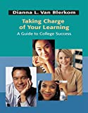 Taking Charge of Your Learning: A Guide to College Success