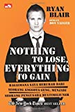 img - for Nothing To Lose Everything To Gain (Indonesian Edition) by Ryan Blair (2014-08-06) book / textbook / text book