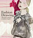 Fashion Drawing: Illustration Techniques for Fashion Designers, Michele Wesen Bryant, 1856697193