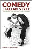 Comedy Italian Style : The Golden Age of Italian Film Comedies, Lanzoni, Rémi Fournier, 082641821X