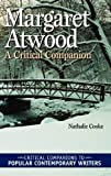 img - for Margaret Atwood: A Critical Companion (Critical Companions to Popular Contemporary Writers) by Nathalie Cooke (2004-10-30) book / textbook / text book