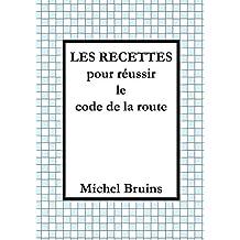 Les recettes pour réussir le code de la route (French Edition)