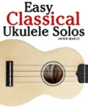 Easy Classical Ukulele Solos, Javier Marcó, 1461139856
