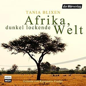 Afrika, dunkel lockende Welt Hörbuch