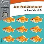 Le liseur du 6h27 | Jean-Paul Didierlaurent