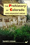 The Prehistory Of Colorado and Adjacent Areas
